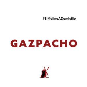 Gazpacho para recoger y a domicilio Madrid | Restaurante Asador El Molino