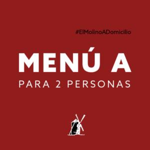 Menú A (dos personas) para recoger y a domicilio Madrid | Restaurante Asador El Molino